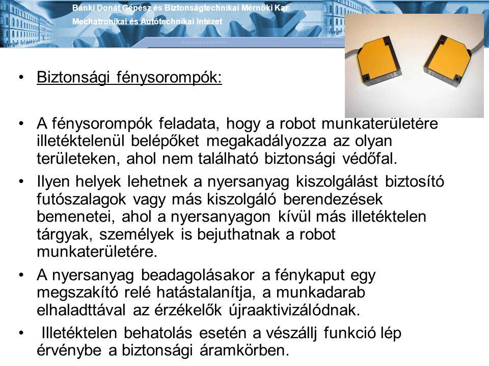 Biztonsági fénysorompók: A fénysorompók feladata, hogy a robot munkaterületére illetéktelenül belépőket megakadályozza az olyan területeken, ahol nem