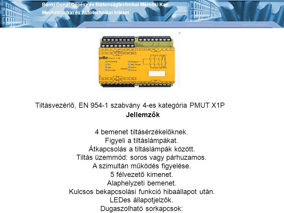 Tiltásvezérlő, EN 954-1 szabvány 4-es kategória PMUT X1P Jellemzők 4 bemenet tiltásérzékelőknek. Figyeli a tiltáslámpákat. Átkapcsolás a tiltáslámpák