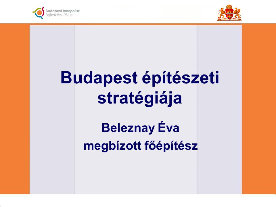 Budapest építészeti stratégiája Beleznay Éva megbízott főépítész