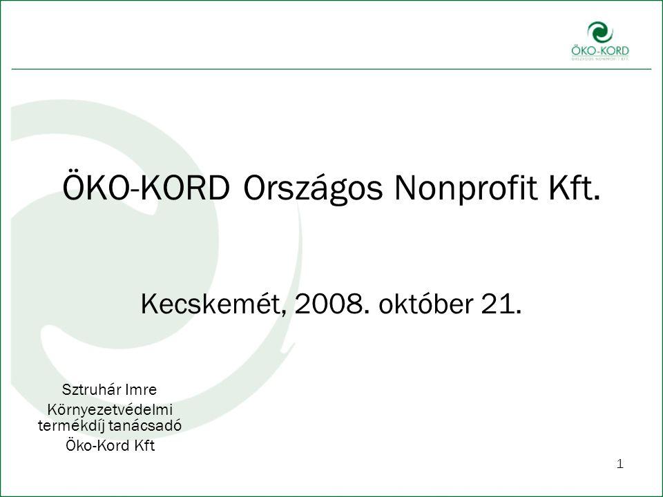 1 ÖKO-KORD Országos Nonprofit Kft.Kecskemét, 2008.