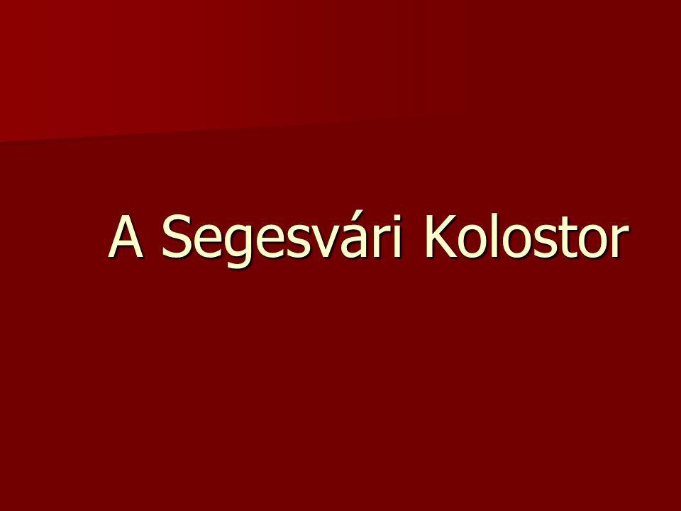A Segesvári Kolostor