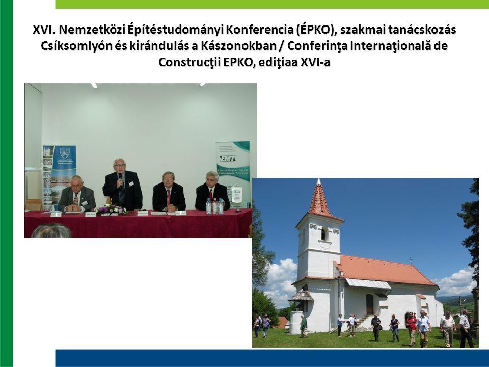 XVI. Nemzetközi Építéstudományi Konferencia (ÉPKO), szakmai tanácskozás Csíksomlyón és kirándulás a Kászonokban / Conferinţa Internaţională de Constru