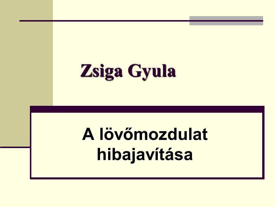 Zsiga Gyula A lövőmozdulat hibajavítása