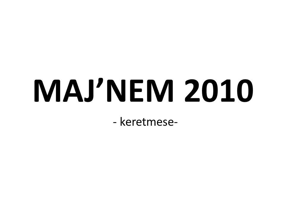 MAJ'NEM 2010 - keretmese-