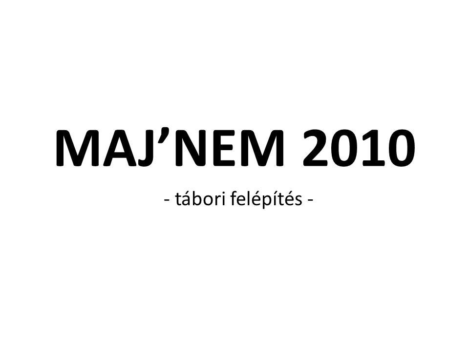 MAJ'NEM 2010 - tábori felépítés -