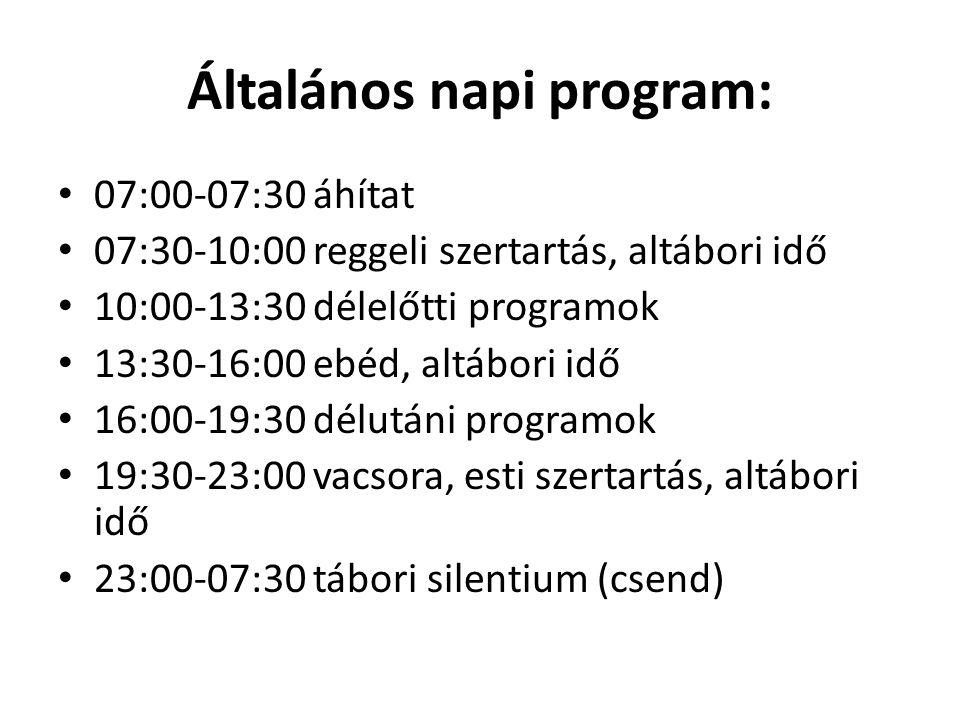 Általános napi program: 07:00-07:30 áhítat 07:30-10:00 reggeli szertartás, altábori idő 10:00-13:30 délelőtti programok 13:30-16:00 ebéd, altábori idő 16:00-19:30 délutáni programok 19:30-23:00 vacsora, esti szertartás, altábori idő 23:00-07:30 tábori silentium (csend)