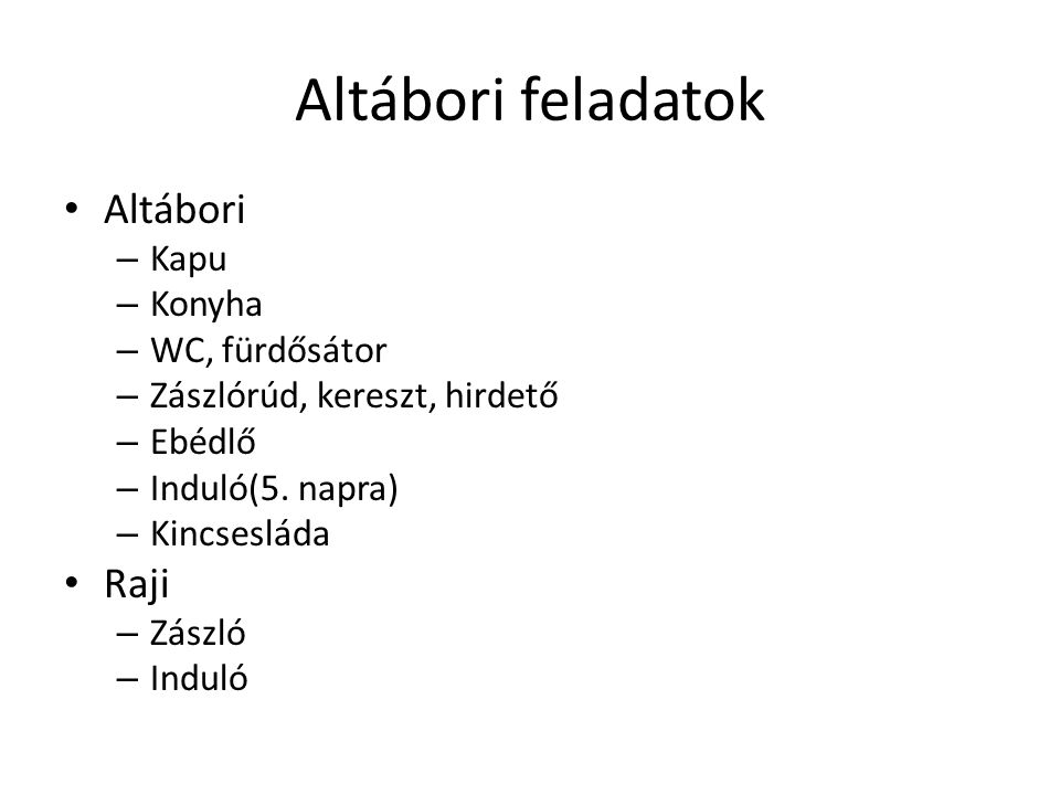 Altábori feladatok Altábori – Kapu – Konyha – WC, fürdősátor – Zászlórúd, kereszt, hirdető – Ebédlő – Induló(5.
