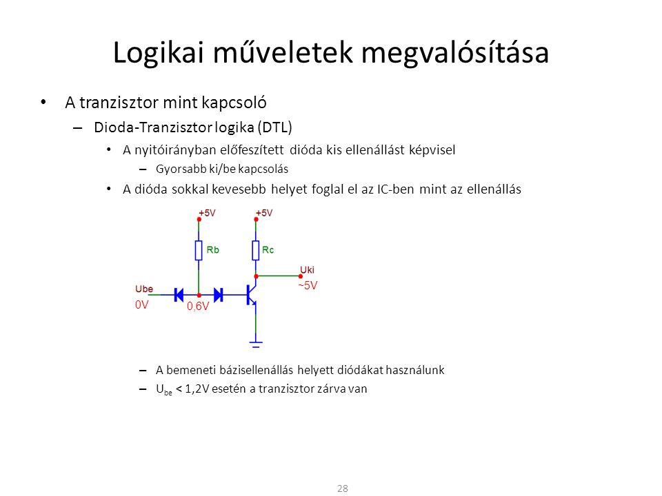 """Logikai műveletek megvalósítása A tranzisztor mint kapcsoló – Dioda-Tranzisztor logika (DTL) A nyitóirányban előfeszített dióda kis ellenállást képvisel – Gyorsabb ki/be kapcsolás A dióda sokkal kevesebb helyet foglal el az IC-ben mint az ellenállás – A bemeneti bázisellenállás helyett diódákat használunk – U be < 1,2V esetén a tranzisztor zárva van: U ki ≈ 5V – Ha a bemeneti dióda lezár a tranzisztor nyitott: U ki ≈ 0V – A szabadon hagyott bemenet logikai """"1 bemenő jelnek érzékeli » Érzéketlenebb a zajokra – Könnyen lehet NAND kaput készíteni belőle 29 5V 1,2V ~0V"""