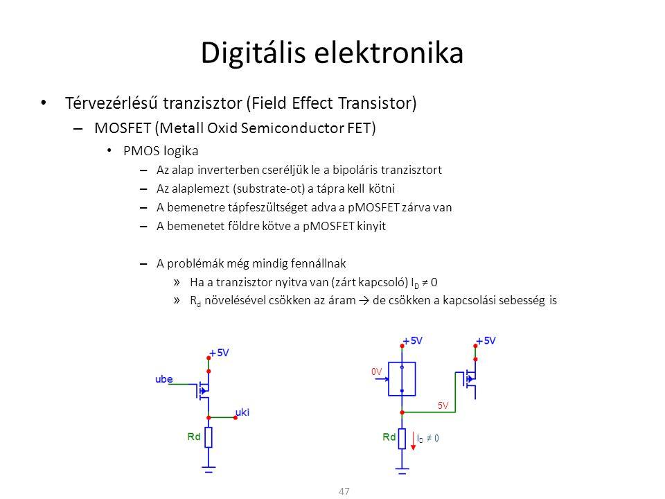 Digitális elektronika Térvezérlésű tranzisztor (Field Effect Transistor) – CMOS logika Az előzőekhez képest teljesen új megközelítés kell Ellenütemű vezérlés (Complementary MOS) – Nyitó és záró kapcsoló azonos vezérléssel – Megfelel egy közös vezérlésű n- és egy p-csatornás növekményes MOSFET-nek 48