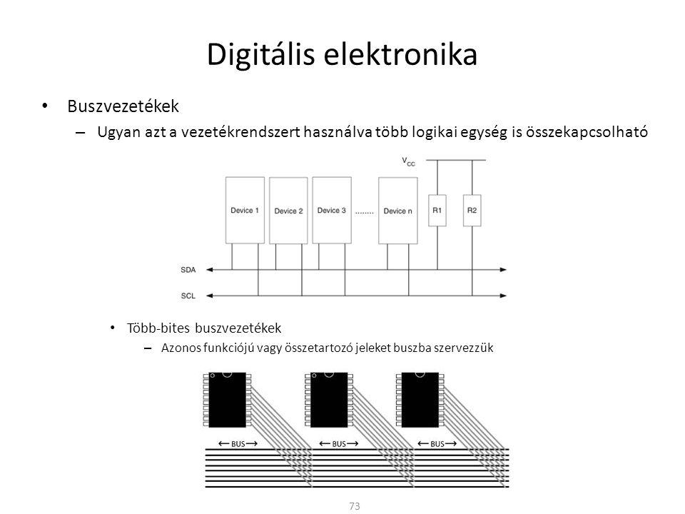 Digitális elektronika Buszvezetékek – Azonos funkciójú vagy összetartozó jeleket buszba szervezzük Egyirányú vagy kétirányú jelek Ugyan azt a buszt többen is meghajthatják – Probléma merülhet fel » Pl.