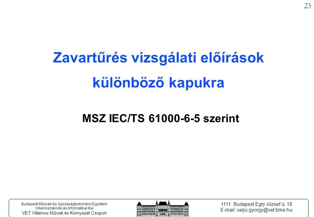 22 Budapesti Műszaki és Gazdaságtudományi Egyetem Villamosmérnöki és Informatikai Kar VET Villamos Művek és Környezet Csoport 1111.