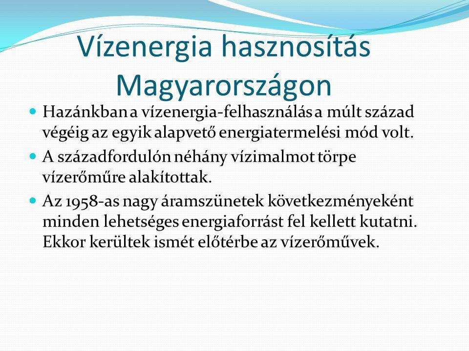 Vízenergia hasznosítás Magyarországon Hazánkban a vízenergia-felhasználás a múlt század végéig az egyik alapvető energiatermelési mód volt. A századfo