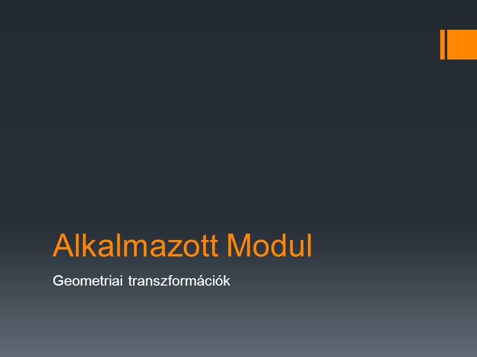Alkalmazott Modul Geometriai transzformációk
