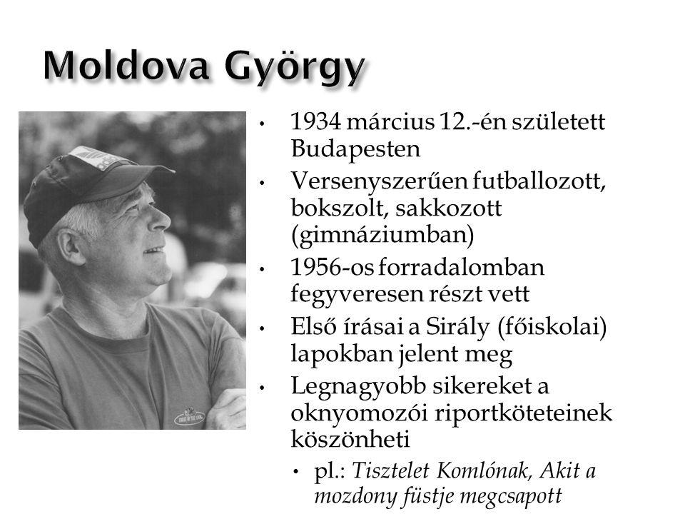 1934 március 12.-én született Budapesten Versenyszerűen futballozott, bokszolt, sakkozott (gimnáziumban) 1956-os forradalomban fegyveresen részt vett Első írásai a Sirály (főiskolai) lapokban jelent meg Legnagyobb sikereket a oknyomozói riportköteteinek köszönheti pl.: Tisztelet Komlónak, Akit a mozdony füstje megcsapott