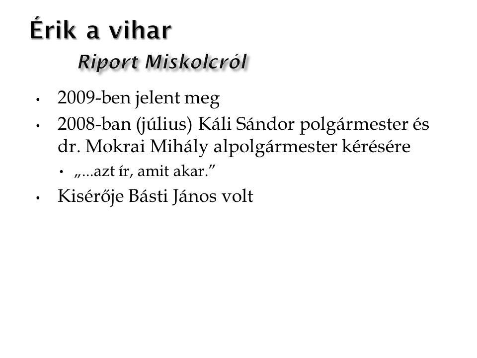2009-ben jelent meg 2008-ban (július) Káli Sándor polgármester és dr.
