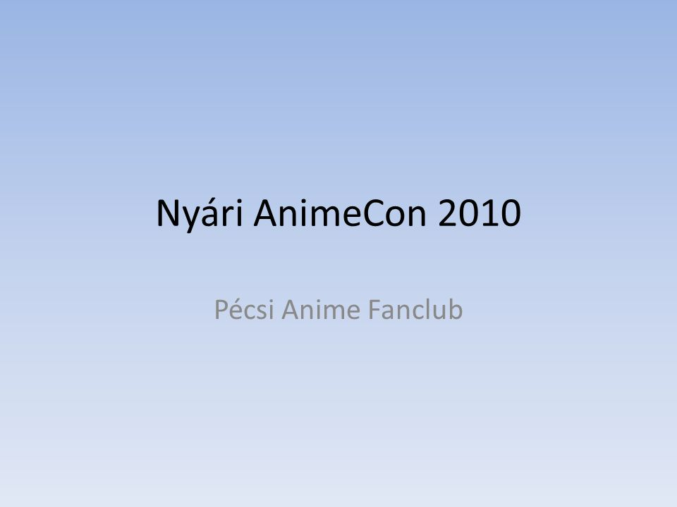 Nyári AnimeCon 2010 Pécsi Anime Fanclub