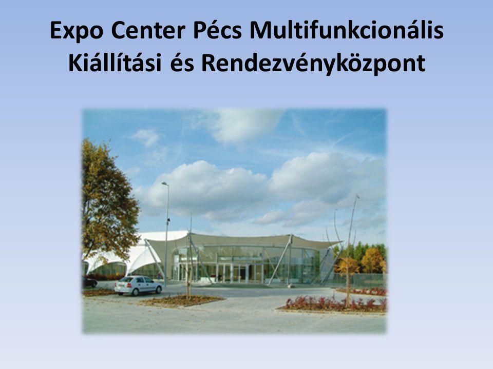 Expo Center Pécs Multifunkcionális Kiállítási és Rendezvényközpont