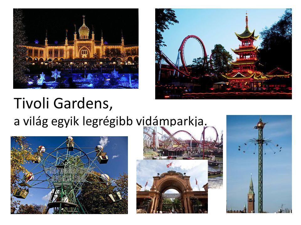 Tivoli Gardens, a világ egyik legrégibb vidámparkja.