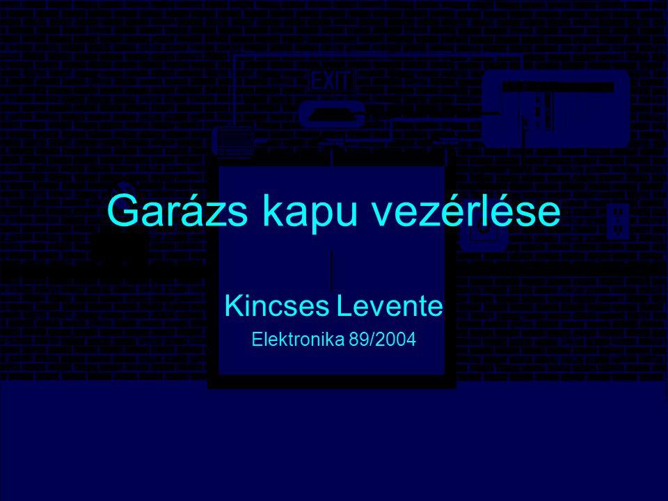 Garázs kapu vezérlése Kincses Levente Elektronika 89/2004