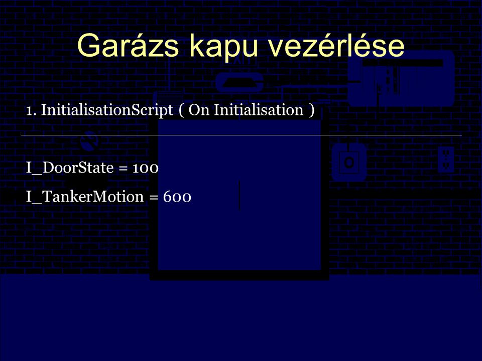 "Garázs kapu vezérlése 2. ButtonPressed ( On Condition ; Expression: ""B_Open ) B_ButtonPressed = 1"