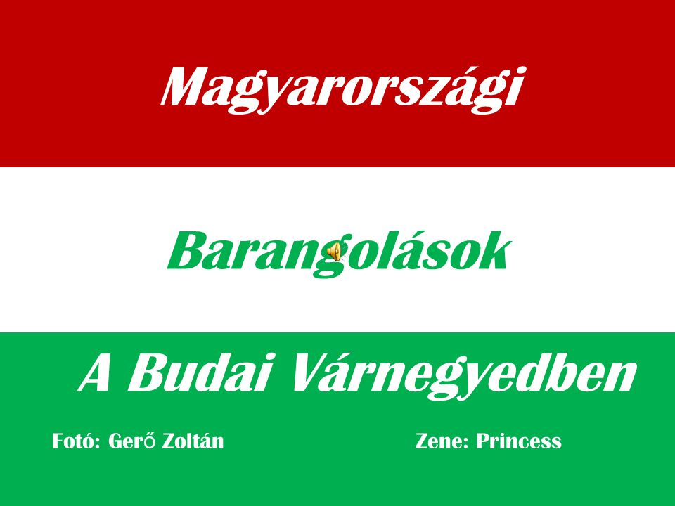 Magyarországi A Budai Várnegyedben Barangolások Fotó: Ger ő Zoltán Zene: Princess
