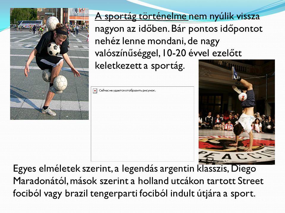 A sportág történelme nem nyúlik vissza nagyon az időben.