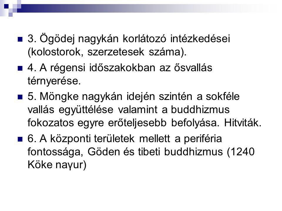 3. Ögödej nagykán korlátozó intézkedései (kolostorok, szerzetesek száma).