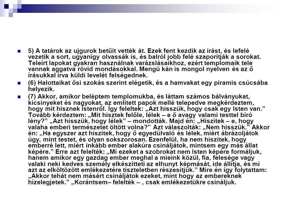 5) A tatárok az ujgurok betűit vették át.