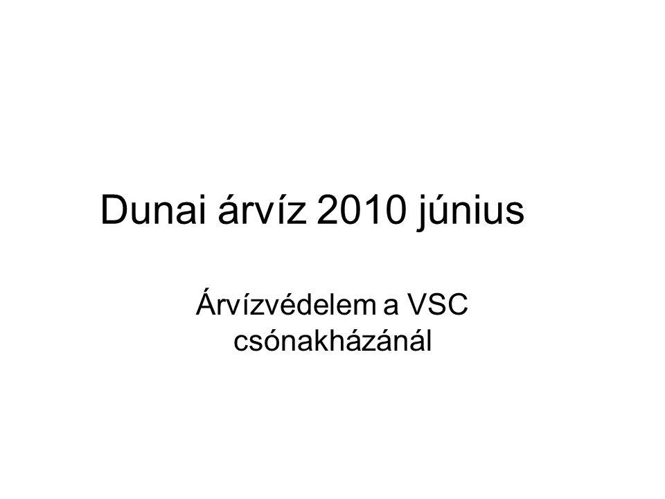 Dunai árvíz 2010 június Árvízvédelem a VSC csónakházánál