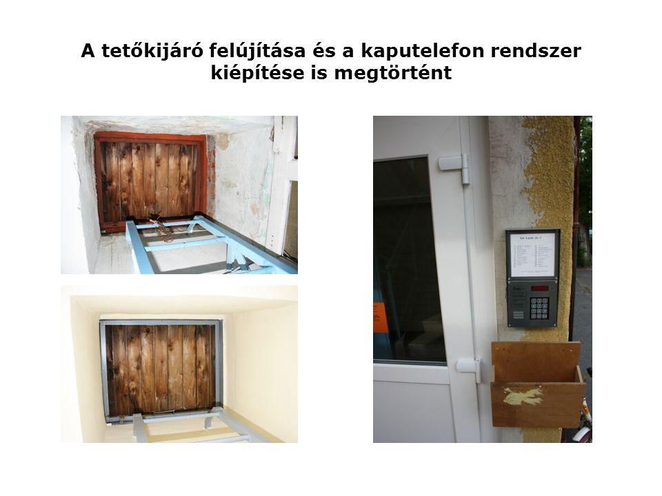 A tetőkijáró felújítása és a kaputelefon rendszer kiépítése is megtörtént