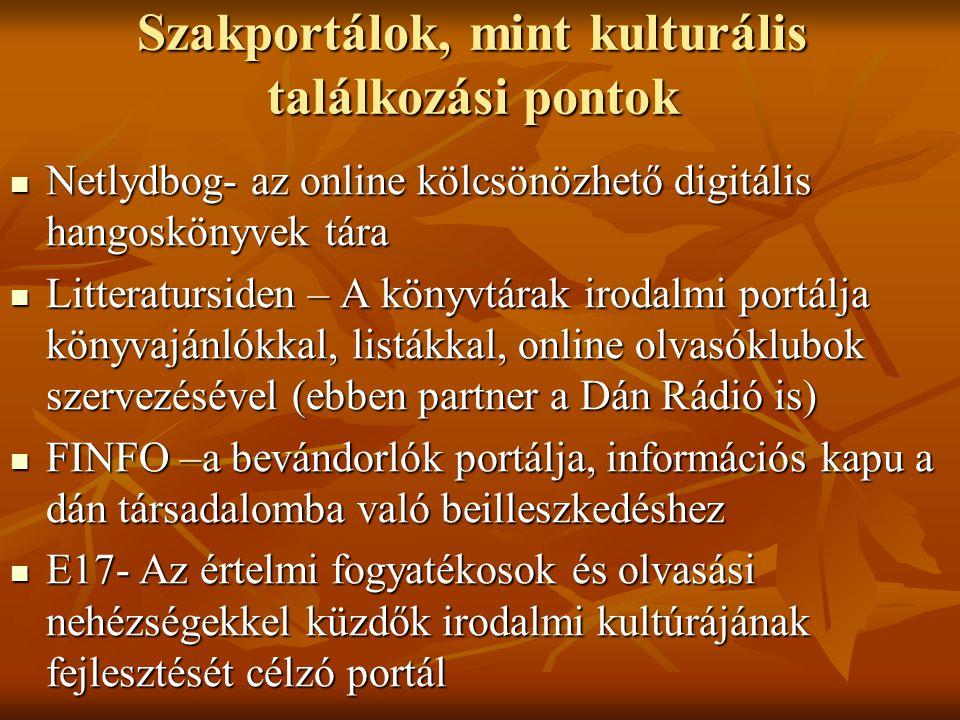 Szakportálok, mint kulturális találkozási pontok Netlydbog- az online kölcsönözhető digitális hangoskönyvek tára Netlydbog- az online kölcsönözhető di