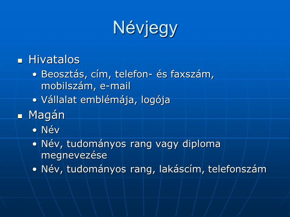 Névjegy Hivatalos Hivatalos Beosztás, cím, telefon- és faxszám, mobilszám, e-mailBeosztás, cím, telefon- és faxszám, mobilszám, e-mail Vállalat emblém