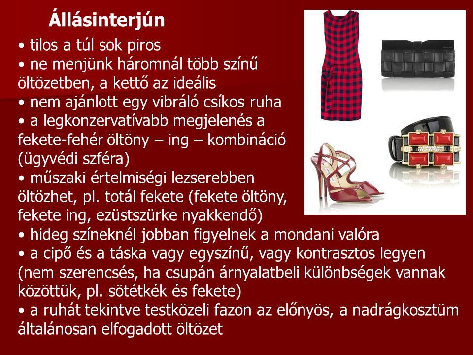tilos a túl sok piros ne menjünk háromnál több színű öltözetben, a kettő az ideális nem ajánlott egy vibráló csíkos ruha a legkonzervatívabb megjelené