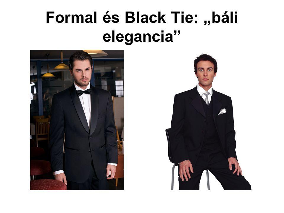 "Formal és Black Tie: ""báli elegancia"""