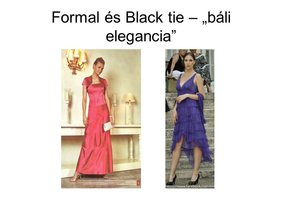 "Formal és Black tie – ""báli elegancia"""