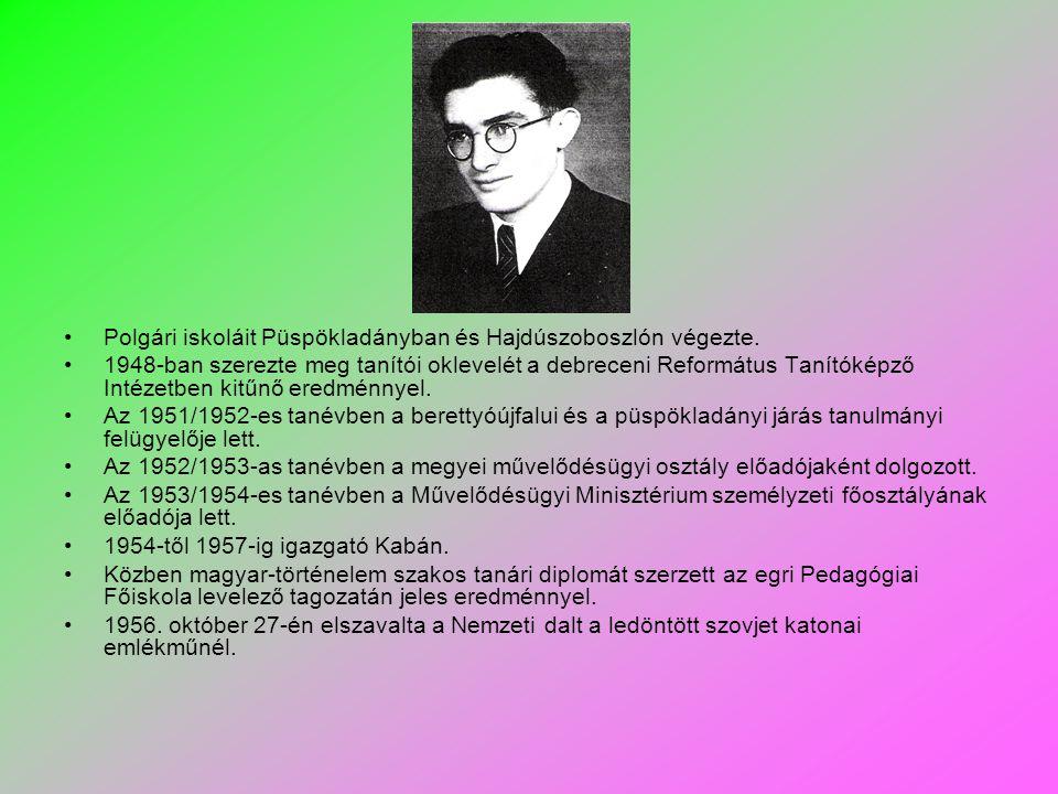 Polgári iskoláit Püspökladányban és Hajdúszoboszlón végezte. 1948-ban szerezte meg tanítói oklevelét a debreceni Református Tanítóképző Intézetben kit