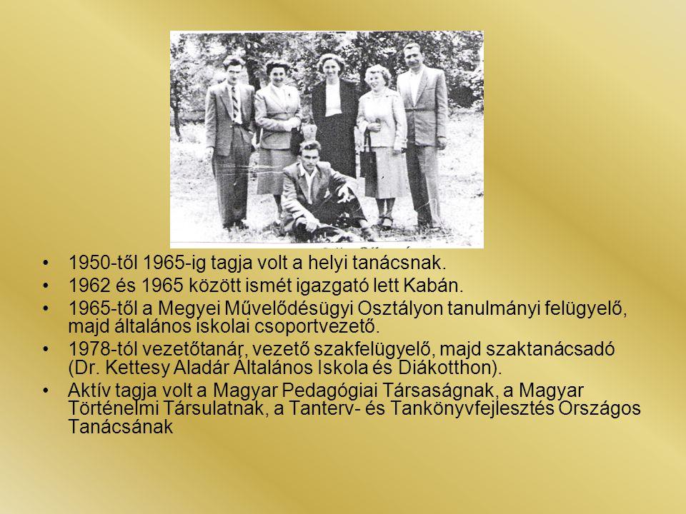 1950-től 1965-ig tagja volt a helyi tanácsnak. 1962 és 1965 között ismét igazgató lett Kabán. 1965-től a Megyei Művelődésügyi Osztályon tanulmányi fel