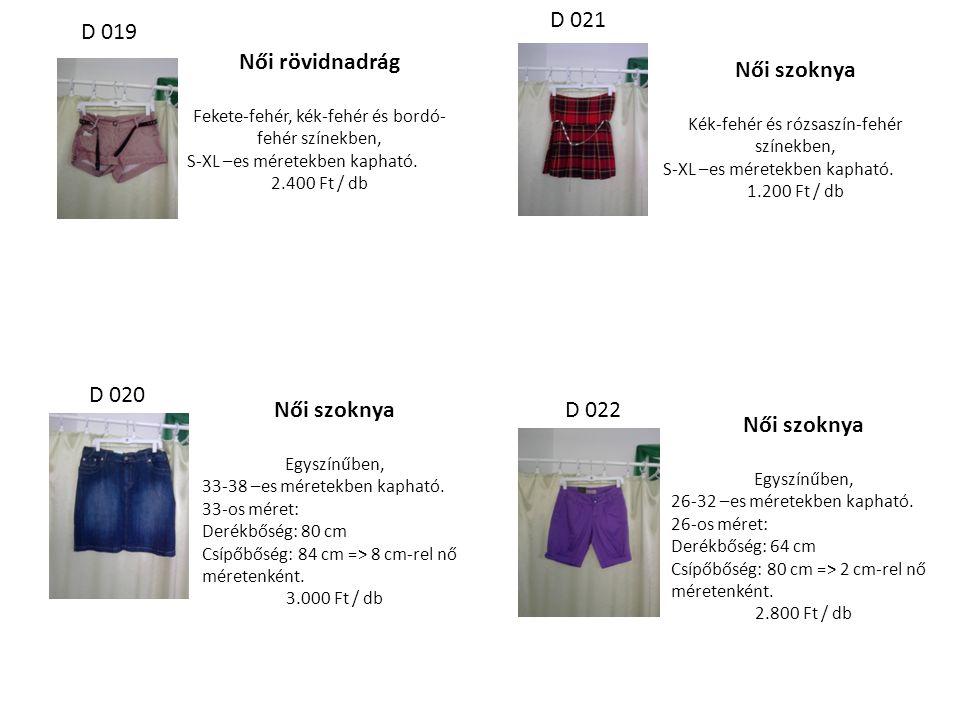 D 019 D 020 Női rövidnadrág Fekete-fehér, kék-fehér és bordó- fehér színekben, S-XL –es méretekben kapható. 2.400 Ft / db Női szoknya Egyszínűben, 33-