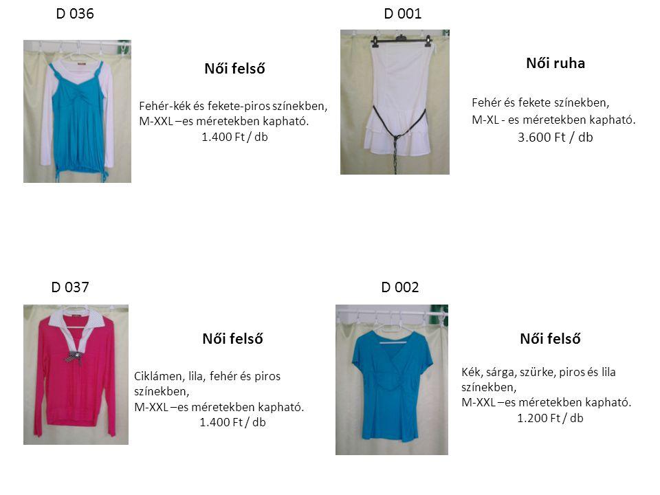 Női ruha Fehér és fekete színekben, M-XL - es méretekben kapható. 3.600 Ft / db Női felső Kék, sárga, szürke, piros és lila színekben, M-XXL –es méret