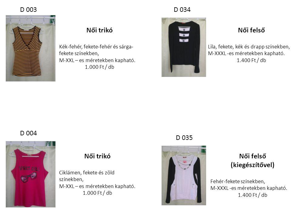 Női trikó Kék-fehér, fekete-fehér és sárga- fekete színekben, M-XXL – es méretekben kapható. 1.000 Ft / db Női trikó Ciklámen, fekete és zöld színekbe