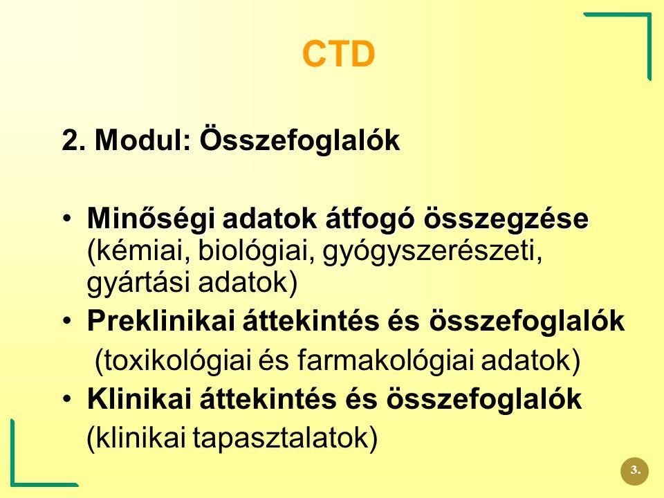 CTD 2. Modul: Összefoglalók Minőségi adatok átfogó összegzéseMinőségi adatok átfogó összegzése (kémiai, biológiai, gyógyszerészeti, gyártási adatok) P