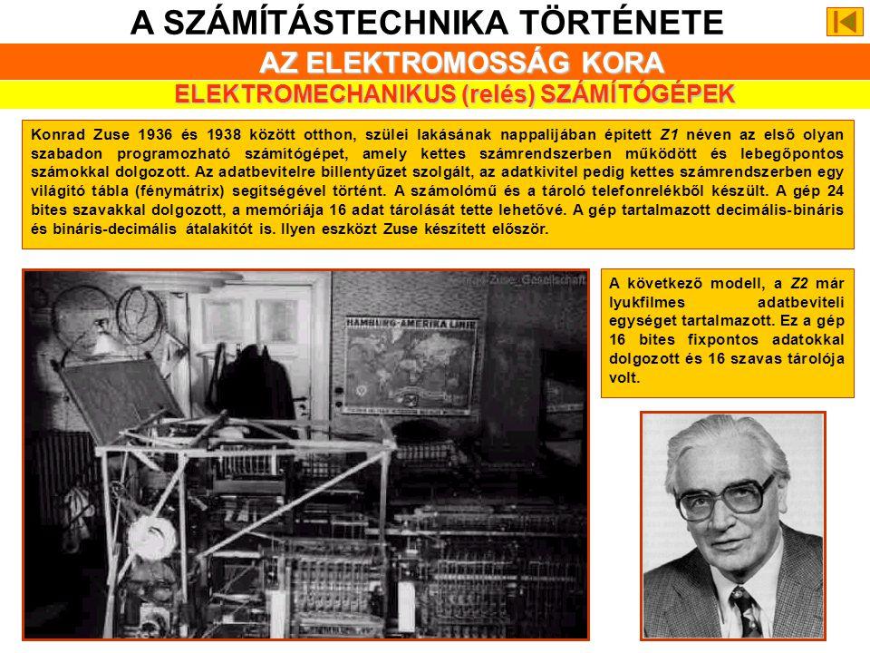 A SZÁMÍTÁSTECHNIKA TÖRTÉNETE AZ ELEKTROMOSSÁG KORA A XX. sz. ELEJÉNEK EREDMÉNYEI Fél évszázad után nyilvánosságra hozták a világ első elektronikus, di