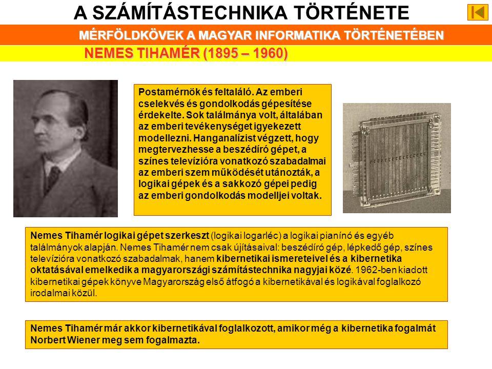 A SZÁMÍTÁSTECHNIKA TÖRTÉNETE MÉRFÖLDKÖVEK A MAGYAR INFORMATIKA TÖRTÉNETÉBEN JEDLIK ÁNYOS (1800 – 1895) Bencés szerzetes, fizikus, a magyarok, mint a d