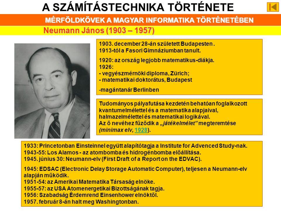 A SZÁMÍTÁSTECHNIKA TÖRTÉNETE MÉRFÖLDKÖVEK A MAGYAR INFORMATIKA TÖRTÉNETÉBEN Tihanyi Kálmán (1897 – 1947) Üzbégen született, szaktanulmányait Pozsonyba