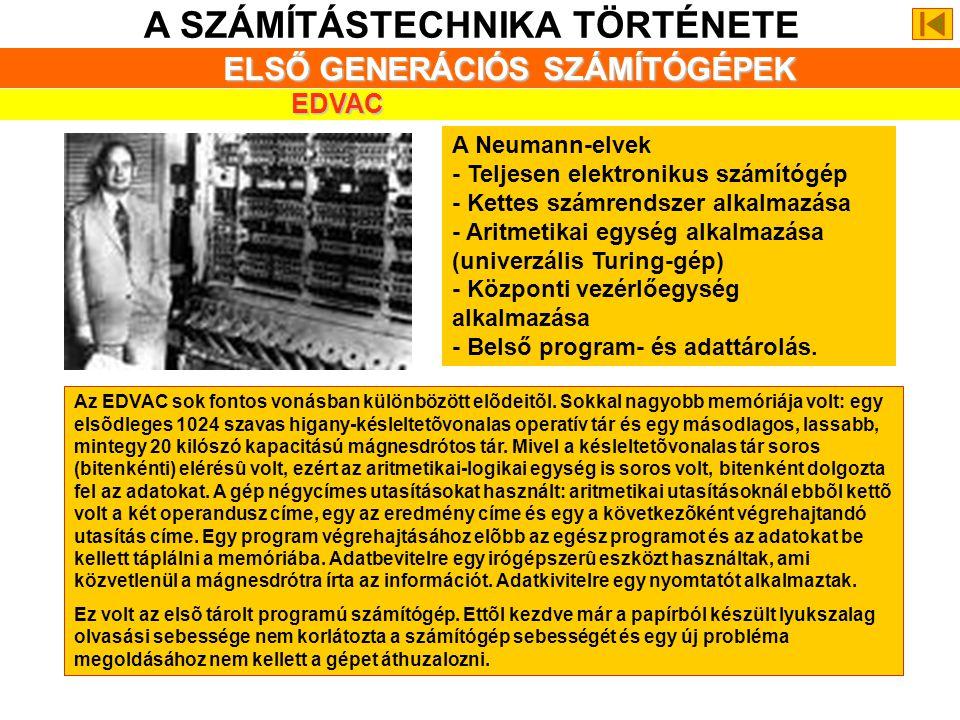 A SZÁMÍTÁSTECHNIKA TÖRTÉNETE ELSŐ GENERÁCIÓS SZÁMÍTÓGÉPEK ENIAC - az első általános célú digitális számítógép Az ENIAC tervezését a második világhábor