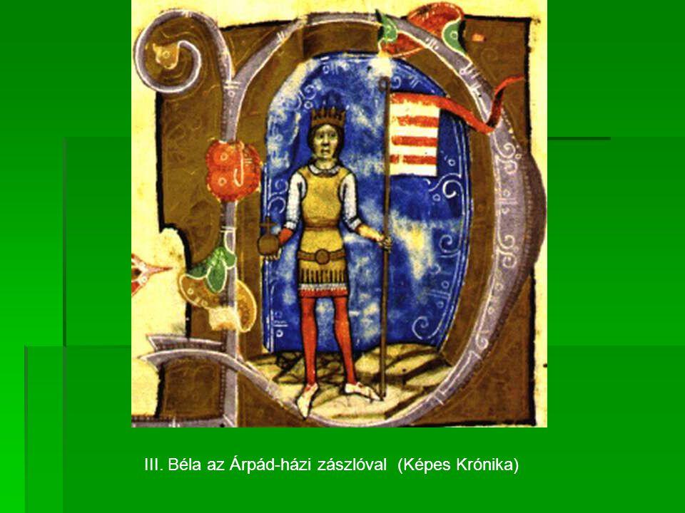 III. Béla az Árpád-házi zászlóval (Képes Krónika)