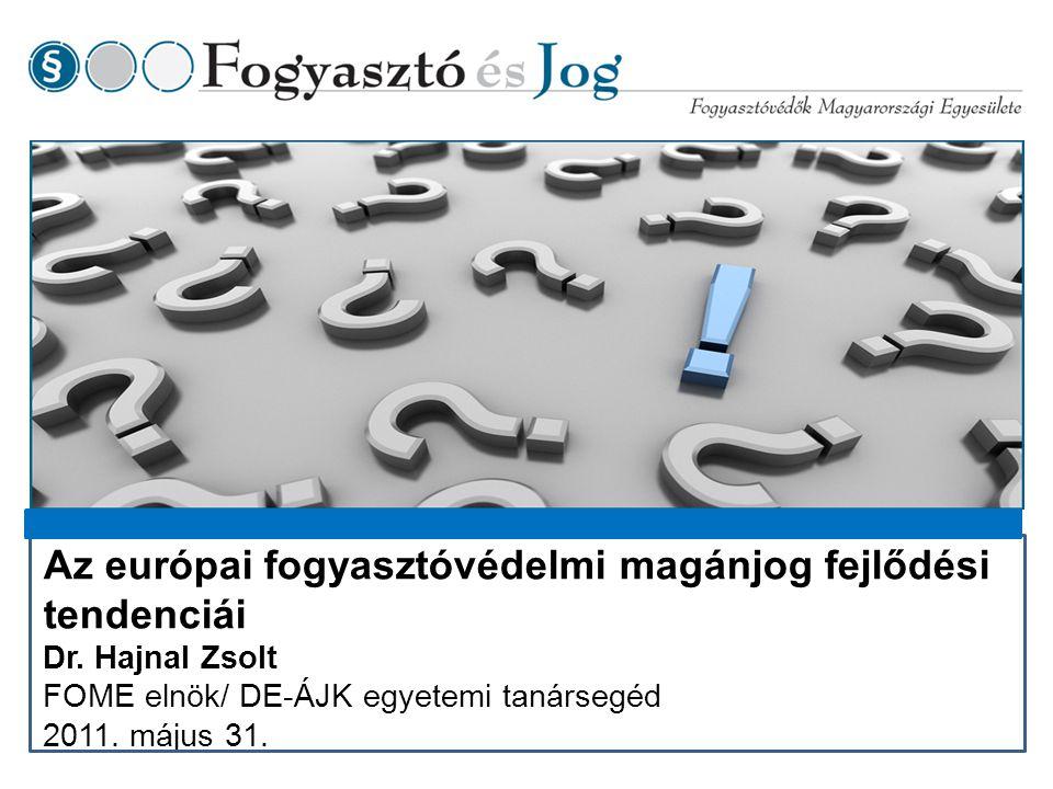 Az európai fogyasztóvédelmi magánjog fejlődési tendenciái Dr.