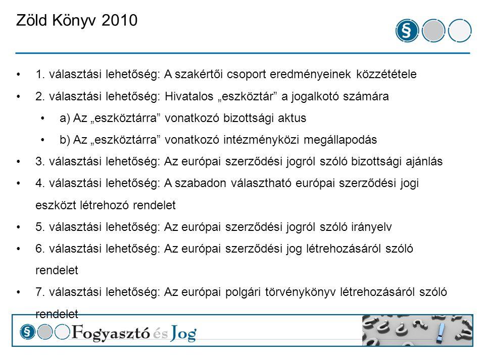 Zöld Könyv 2010 1. választási lehetőség: A szakértői csoport eredményeinek közzététele 2.