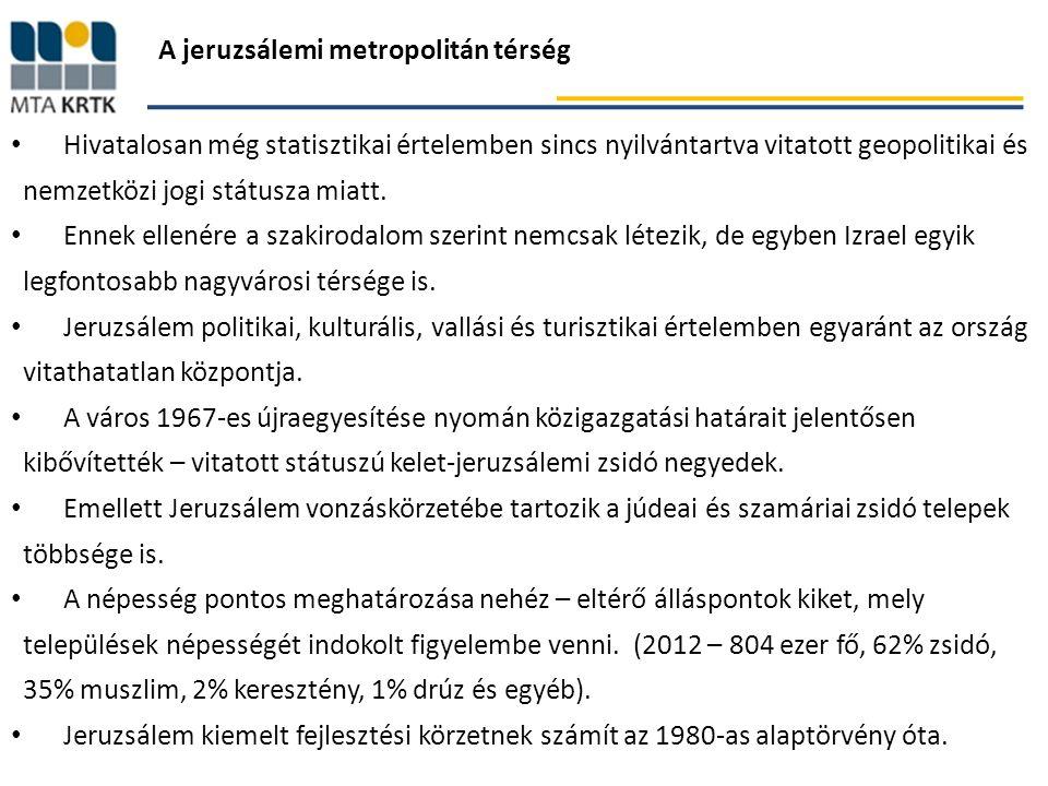 A jeruzsálemi metropolitán térség Hivatalosan még statisztikai értelemben sincs nyilvántartva vitatott geopolitikai és nemzetközi jogi státusza miatt.