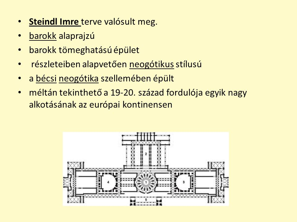 Steindl Imre terve valósult meg. barokk alaprajzú barokk tömeghatású épület részleteiben alapvetően neogótikus stílusú a bécsi neogótika szellemében é
